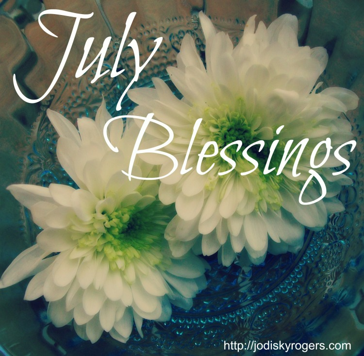 July Blessings
