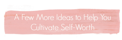 cultivating self worth 4